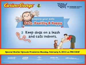 One of the tips from HSUS that the Curious George facebook page is sharing.