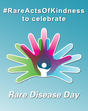 Rare Acts of Kindness to celebrate Rare Disease Day